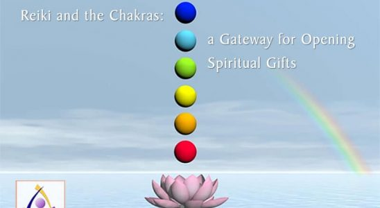 Reiki and the Chakras: a Gateway for Opening Spiritual Gifts