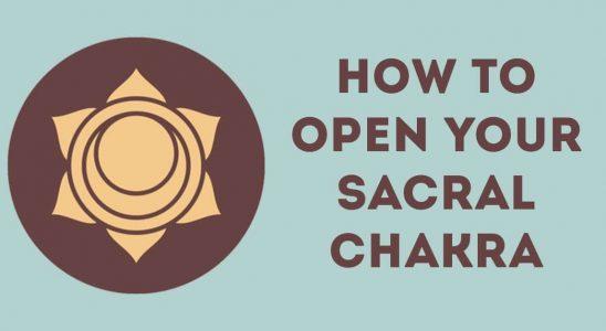 Comment ouvrir votre chakra sacré